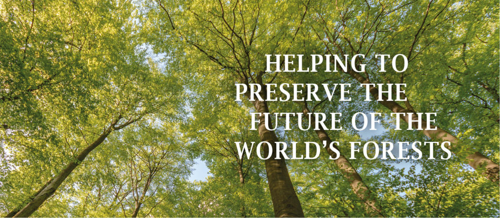Helping to preserve the future of the worlds forests